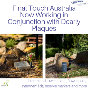Final Touch Australia working with Dearly Plaques & Memorials